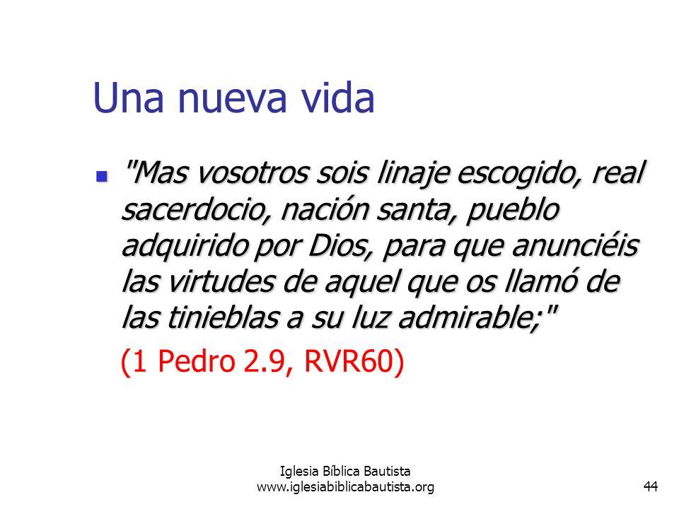44 Iglesia Bíblica Bautista www.iglesiabiblicabautista.org Una nueva vida