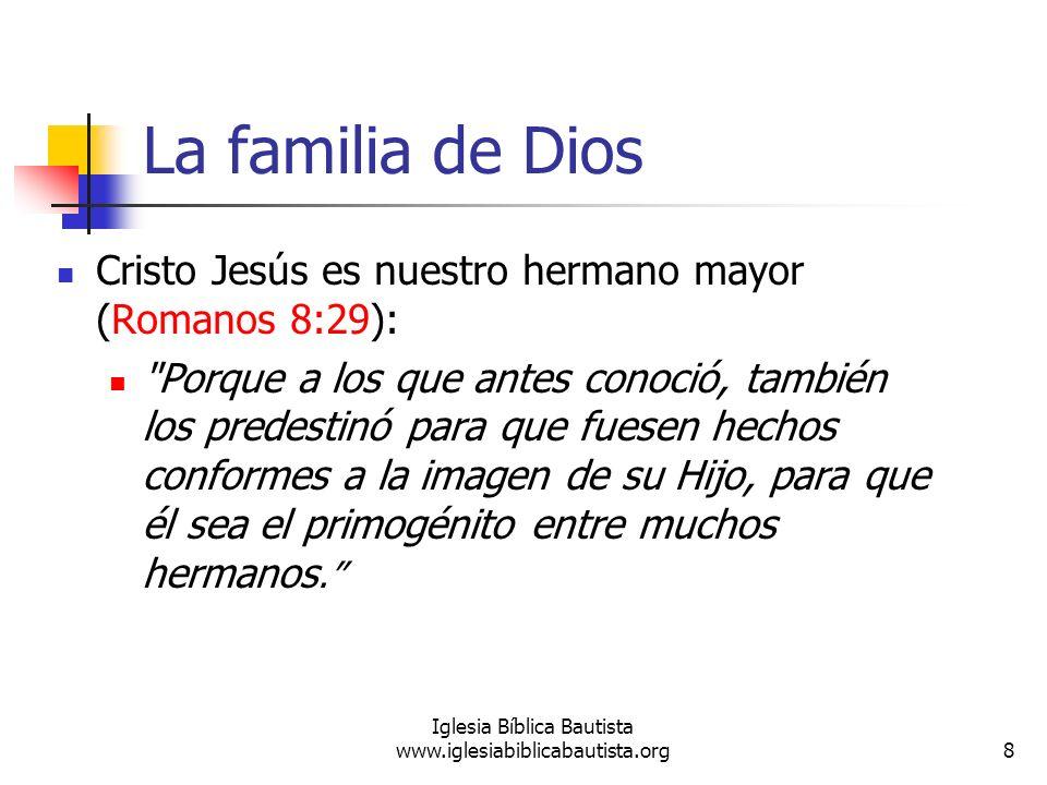 La familia de Dios Cristo Jesús es nuestro hermano mayor (Romanos 8:29):