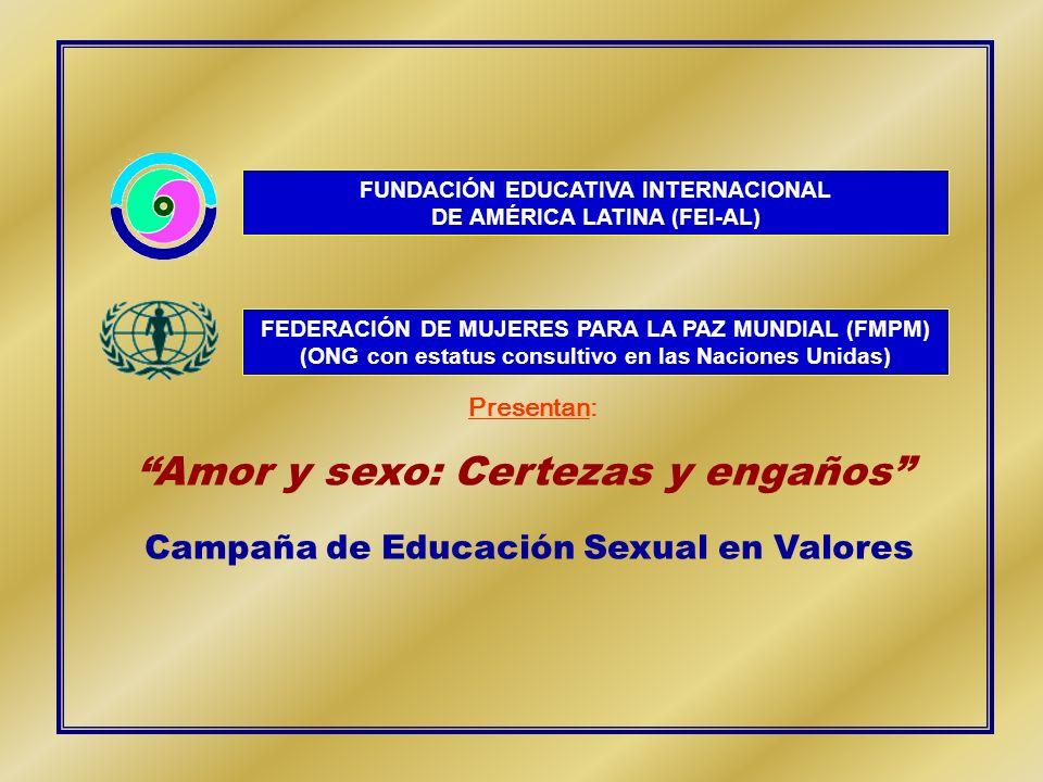 FEDERACIÓN DE MUJERES PARA LA PAZ MUNDIAL (FMPM) (ONG con estatus consultivo en las Naciones Unidas) FUNDACIÓN EDUCATIVA INTERNACIONAL DE AMÉRICA LATI