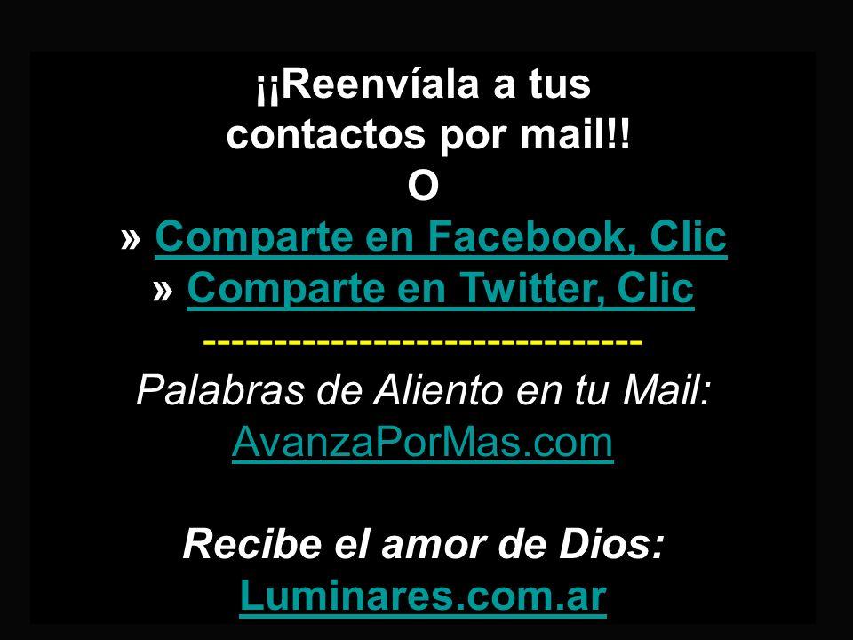 ¡¡Reenvíala a tus contactos por mail!! O » Comparte en Facebook, ClicComparte en Facebook, Clic » Comparte en Twitter, ClicComparte en Twitter, Clic -
