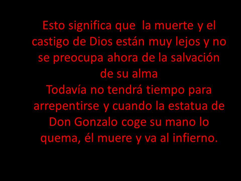 Esto significa que la muerte y el castigo de Dios están muy lejos y no se preocupa ahora de la salvación de su alma Todavía no tendrá tiempo para arre