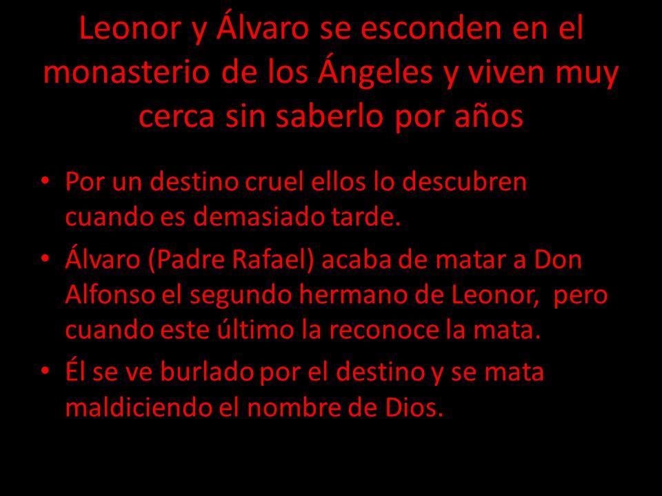 Leonor y Álvaro se esconden en el monasterio de los Ángeles y viven muy cerca sin saberlo por años Por un destino cruel ellos lo descubren cuando es d