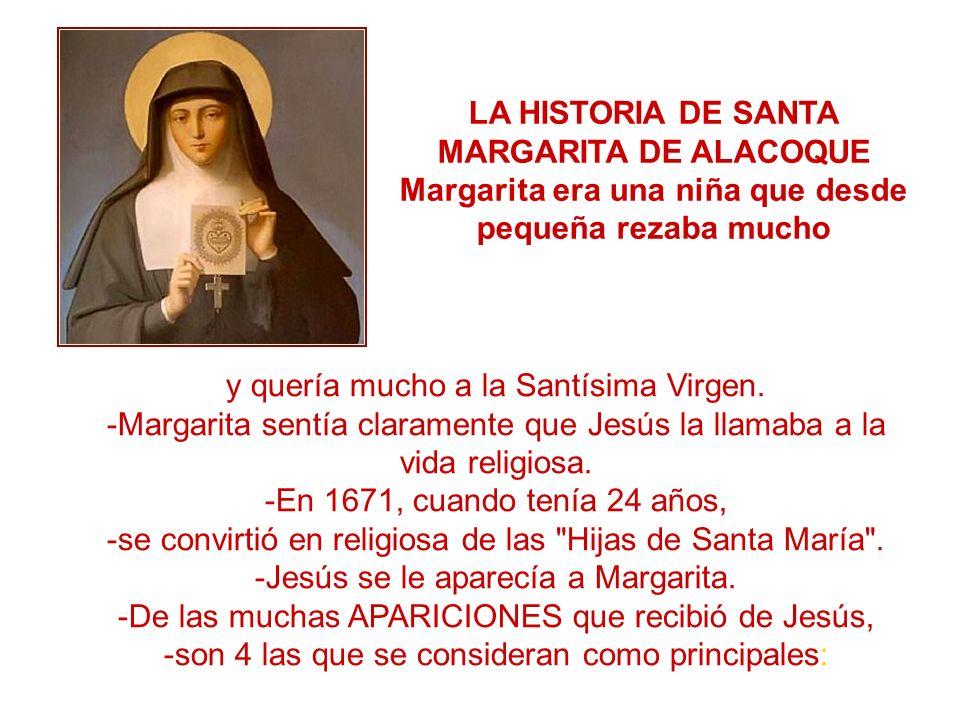 y quería mucho a la Santísima Virgen. -Margarita sentía claramente que Jesús la llamaba a la vida religiosa. -En 1671, cuando tenía 24 años, -se convi