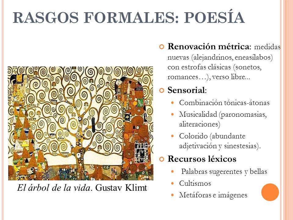 RASGOS FORMALES: POESÍA Renovación métrica: medidas nuevas (alejandrinos, eneasílabos) con estrofas clásicas (sonetos, romances…), verso libre... Sens