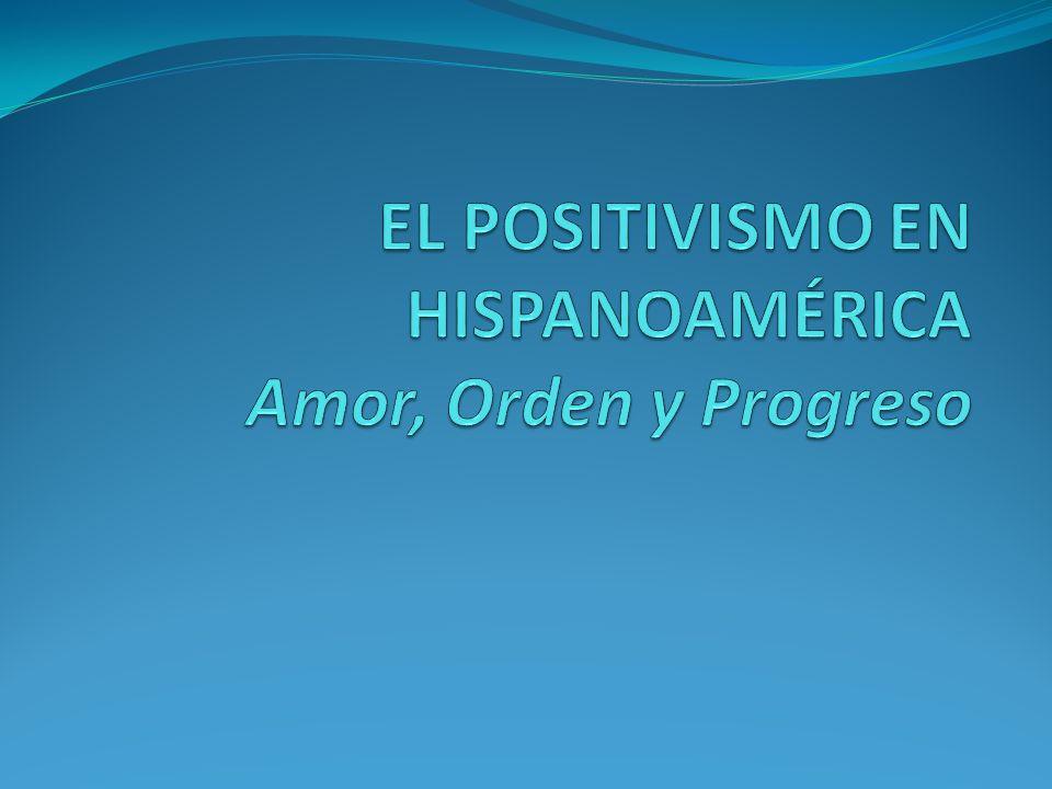 3.3 Crisis y declive de la influencia positivista Entre 1880 Y 1900 se va configurando en Hispanoamérica la idea de progreso y democracia.