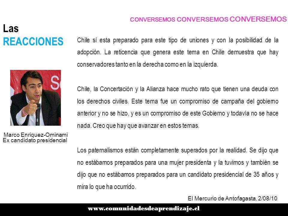 CONVERSEMOS CONVERSEMOS CONVERSEMOS www.comunidadesdeaprendizaje.cl Las REACCIONES Chile sí esta preparado para este tipo de uniones y con la posibili