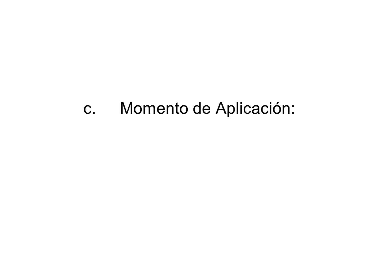 c.Momento de Aplicación: