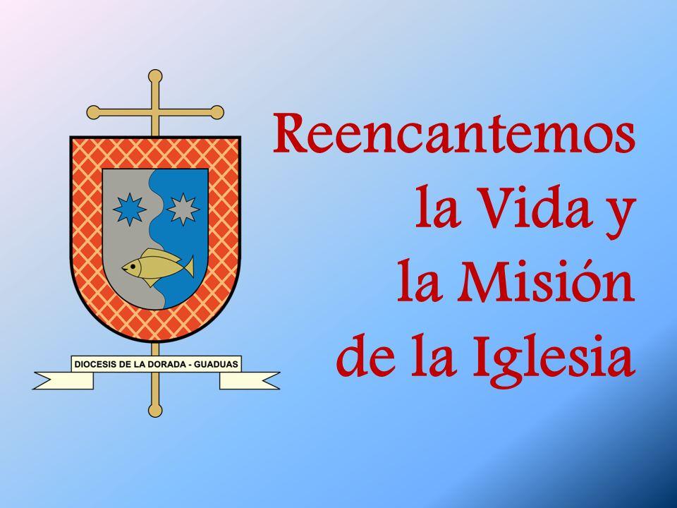 Reencantemos la Vida y la Misión de la Iglesia