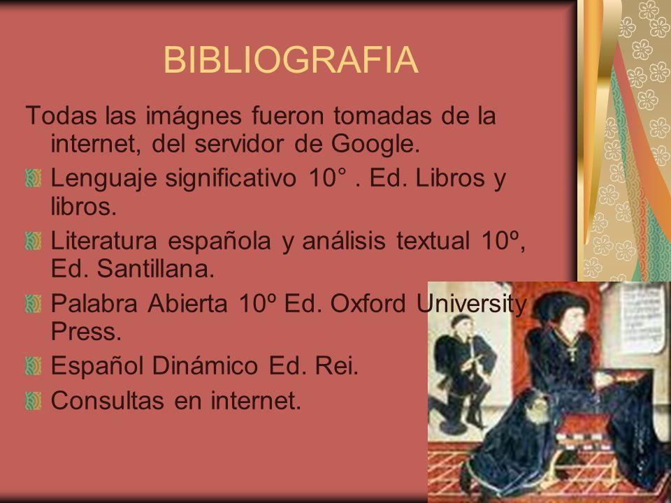 Todas las imágnes fueron tomadas de la internet, del servidor de Google. Lenguaje significativo 10°. Ed. Libros y libros. Literatura española y anális
