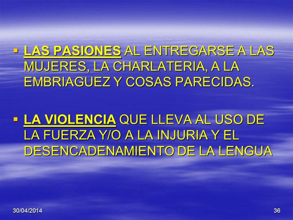 30/04/201435 SEIS PELIGROS AMENZAN A UN HOMBRE EL AISLAMIENTO – PRIVA A LOS HOMBRES DE LA GENTE DE TALENTO, DE DECISIONES Y DE CONFIANZA Y LOS APARTA