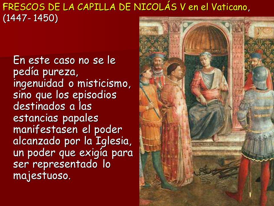 En este caso no se le pedía pureza, ingenuidad o misticismo, sino que los episodios destinados a las estancias papales manifestasen el poder alcanzado