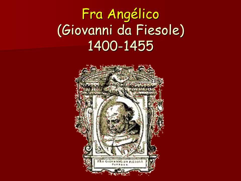 Fra Angélico (Giovanni da Fiesole) 1400-1455