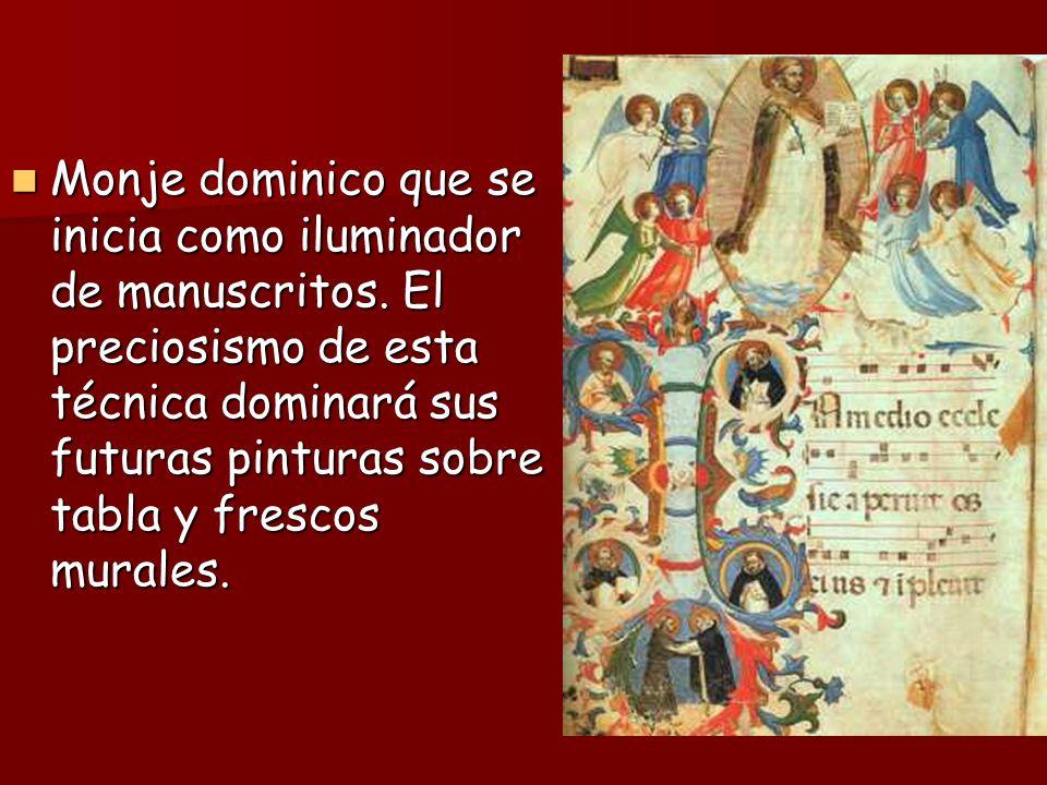 Monje dominico que se inicia como iluminador de manuscritos. El preciosismo de esta técnica dominará sus futuras pinturas sobre tabla y frescos murale