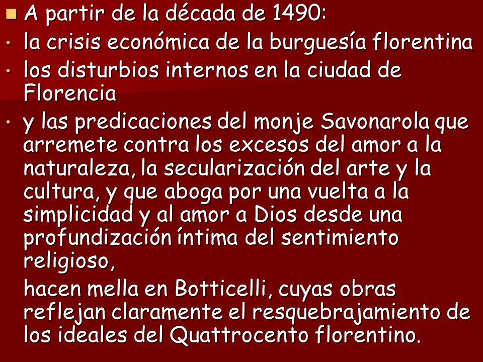 A partir de la década de 1490: A partir de la década de 1490: la crisis económica de la burguesía florentina la crisis económica de la burguesía flore