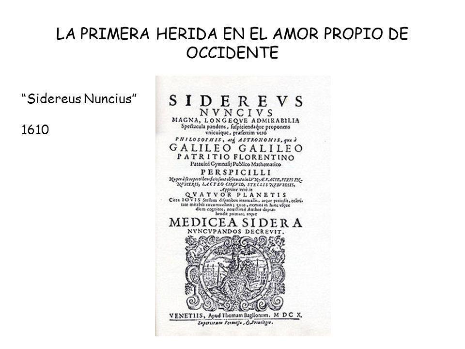 LA PRIMERA HERIDA EN EL AMOR PROPIO DE OCCIDENTE Sidereus Nuncius 1610