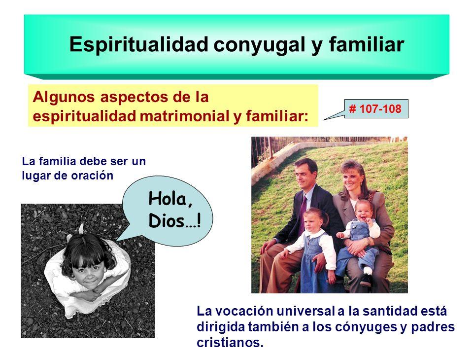 Espiritualidad conyugal y familiar Algunos aspectos de la espiritualidad matrimonial y familiar: La familia debe ser un lugar de oración La vocación u