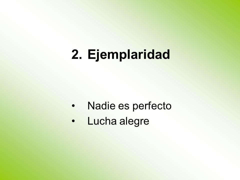 2.Ejemplaridad Nadie es perfecto Lucha alegre