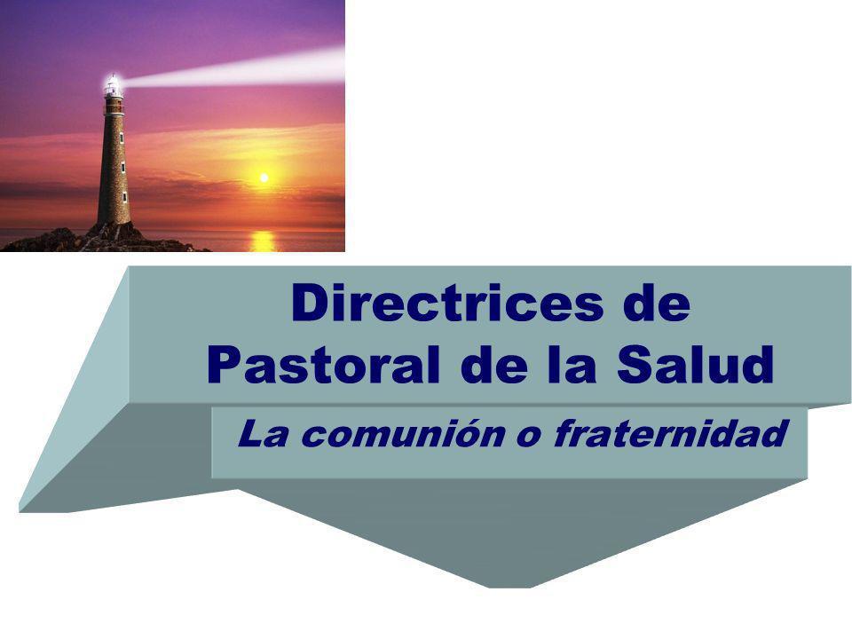 Directrices de Pastoral de la Salud La comunión o fraternidad
