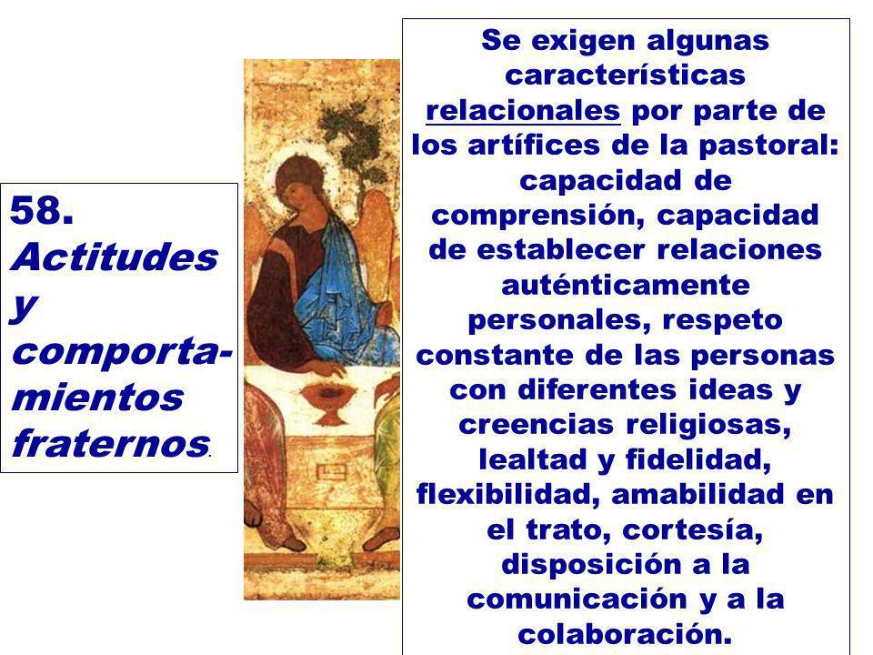 Se exigen algunas características relacionales por parte de los artífices de la pastoral: capacidad de comprensión, capacidad de establecer relaciones