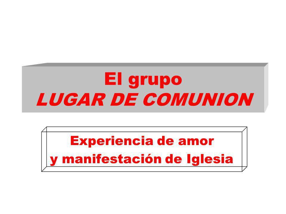 El grupo LUGAR DE COMUNION Experiencia de amor y manifestación de Iglesia
