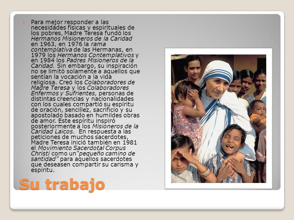 Su trabajo Para mejor responder a las necesidades físicas y espirituales de los pobres, Madre Teresa fundó los Hermanos Misioneros de la Caridad en 19