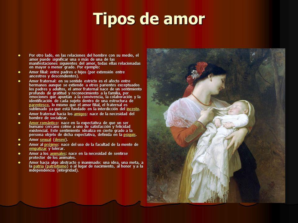 El amor El amor es considerado como un conjunto de comportamientos y actitudes, incondicionales y desinteresadas, que se manifiestan entre seres capac