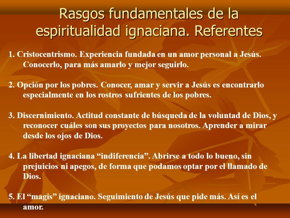 Rasgos fundamentales de la espiritualidad ignaciana.