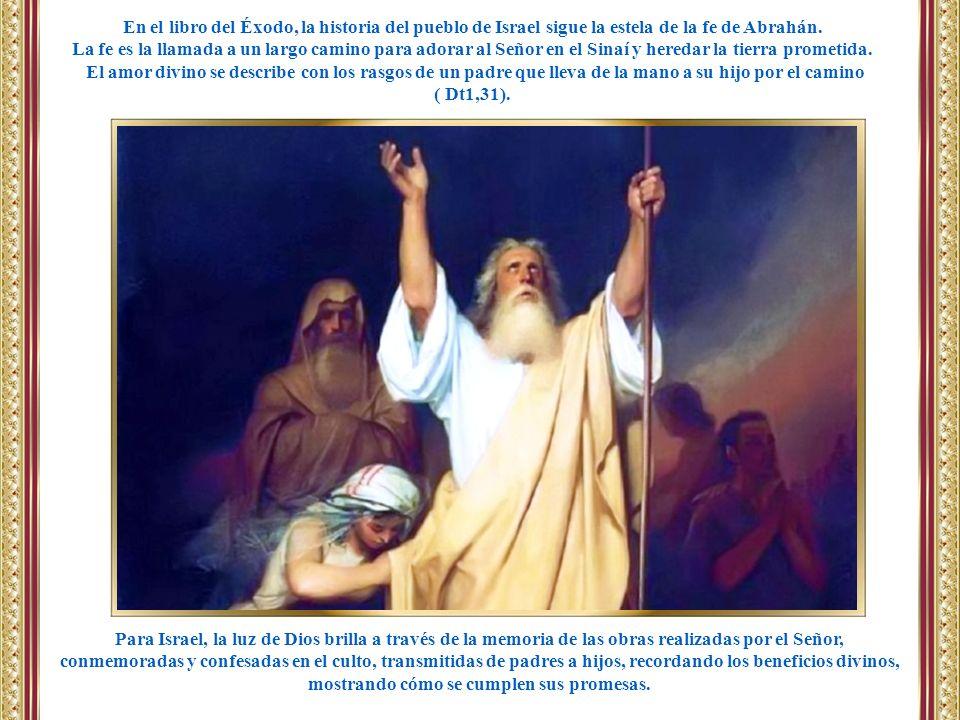 Para Israel, la luz de Dios brilla a través de la memoria de las obras realizadas por el Señor, conmemoradas y confesadas en el culto, transmitidas de