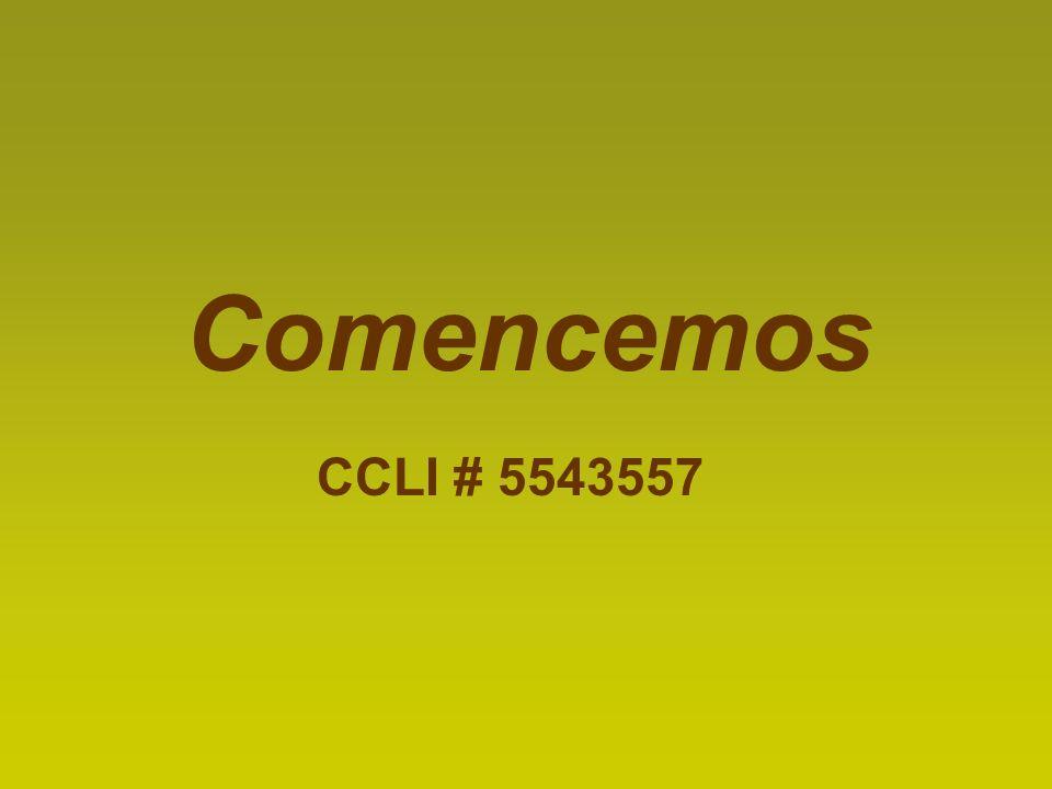 Comencemos CCLI # 5543557
