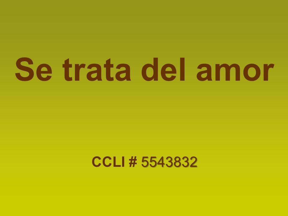 Se trata del amor 5543832 CCLI # 5543832