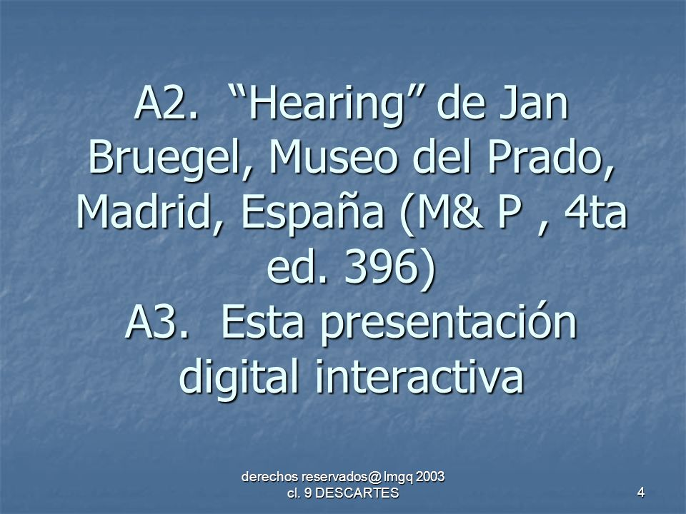 derechos reservados@ lmgq 2003 cl. 9 DESCARTES4 A2.
