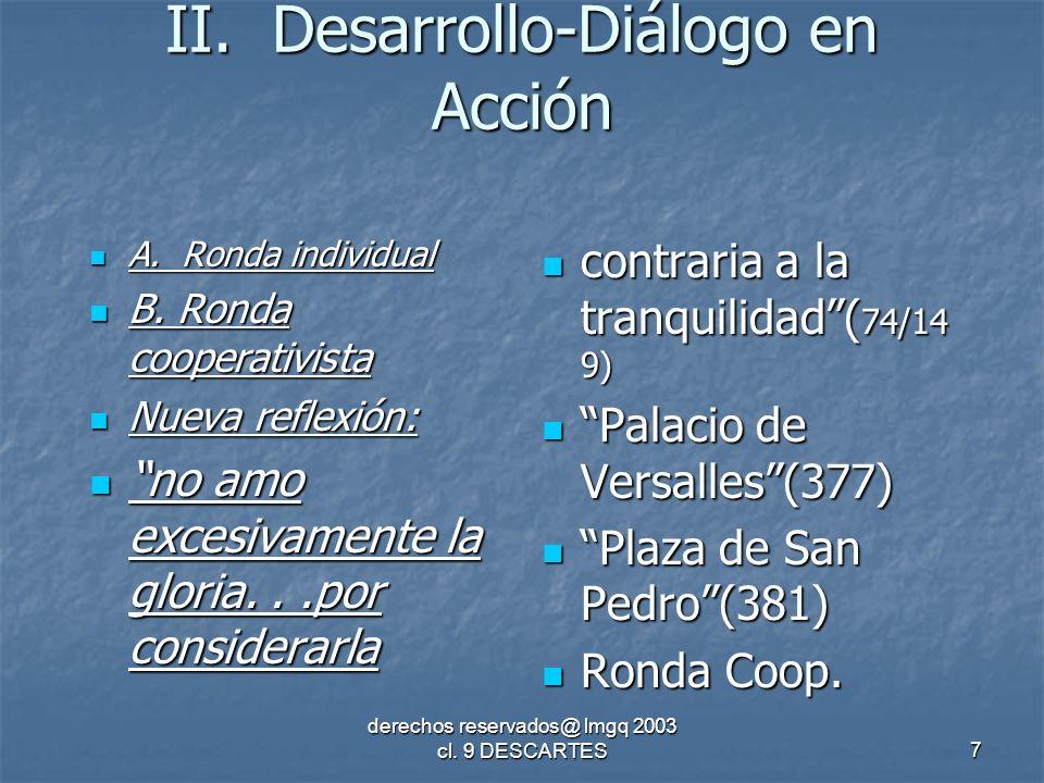 derechos reservados@ lmgq 2003 cl. 9 DESCARTES7 II.