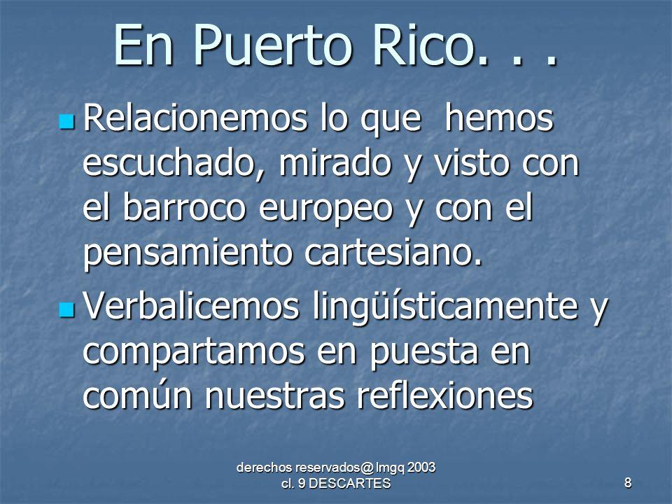 derechos reservados@ lmgq 2003 cl. 9 DESCARTES8 En Puerto Rico...