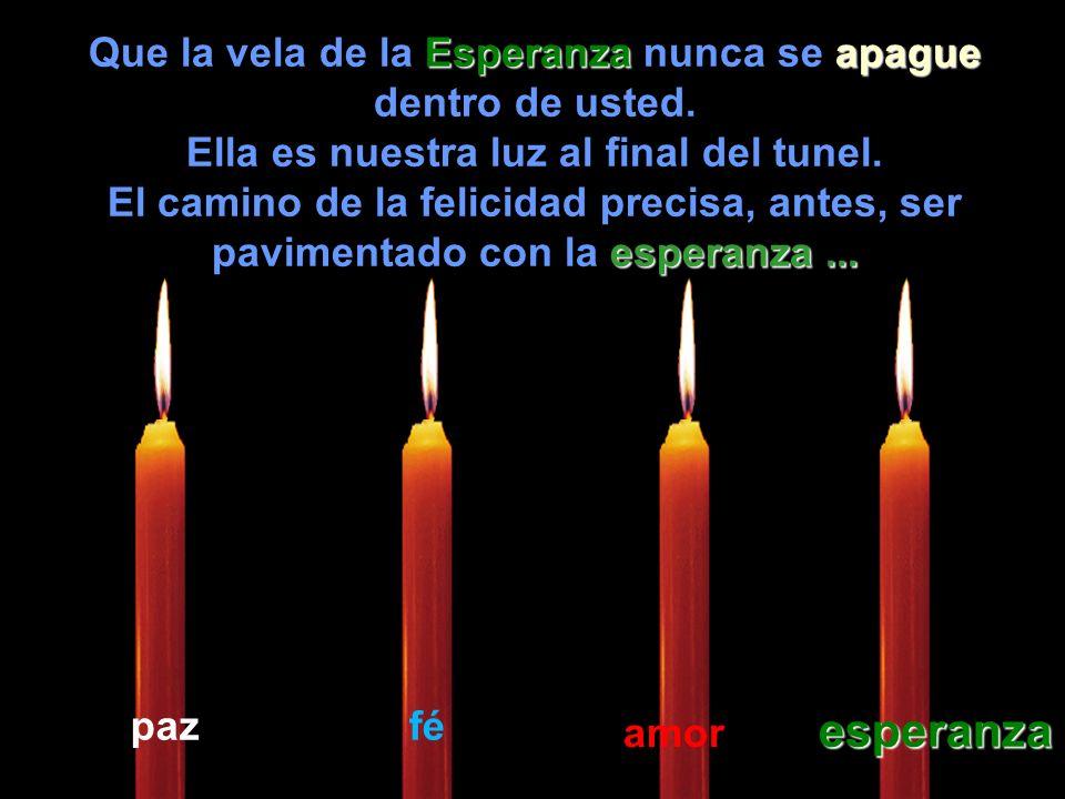 Entonces el niño tomo la vela de la Esperanza Esperanza y encendio nuevamente las que estabam apagadas.