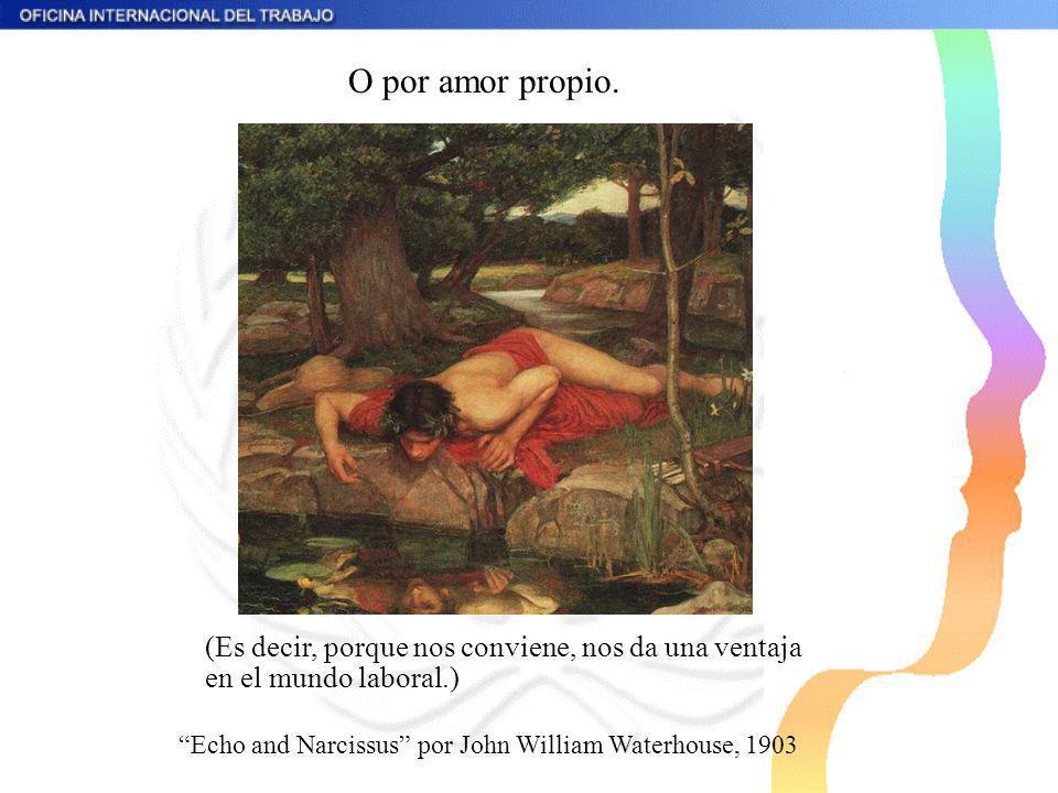 O por amor propio. Echo and Narcissus por John William Waterhouse, 1903 (Es decir, porque nos conviene, nos da una ventaja en el mundo laboral.)