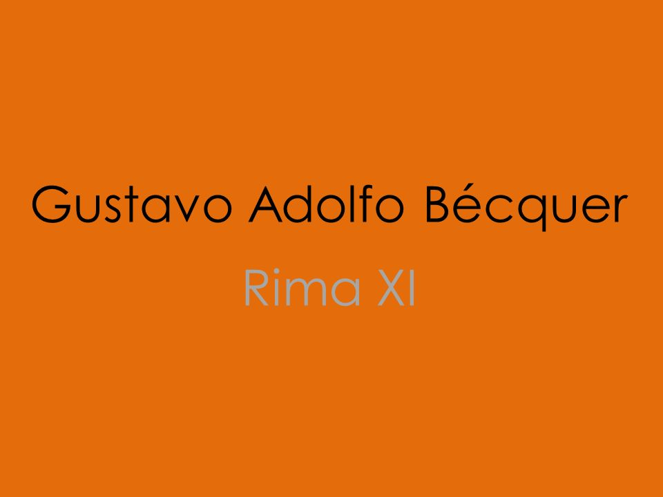 Gustavo Adolfo Bécquer Rima XI