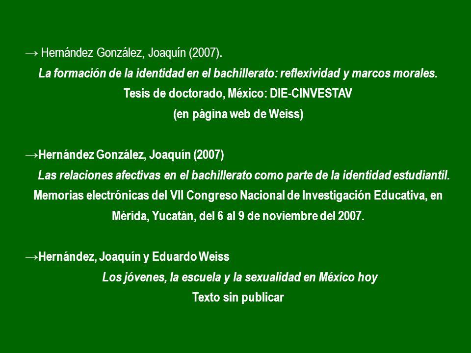 Hernández González, Joaquín (2007). La formación de la identidad en el bachillerato: reflexividad y marcos morales. Tesis de doctorado, México: DIE-CI