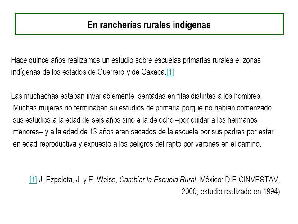 En rancherías rurales indígenas Hace quince años realizamos un estudio sobre escuelas primarias rurales e, zonas indígenas de los estados de Guerrero