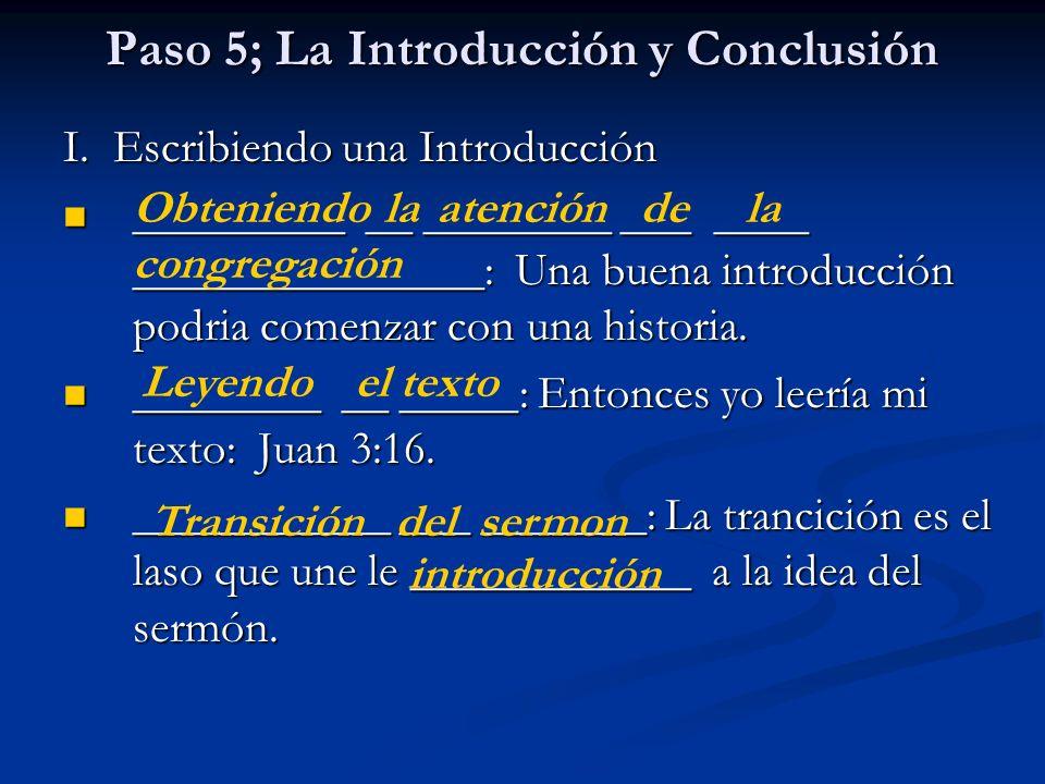 Paso 5; La Introducción y Conclusión I. Escribiendo una Introducción _________ __ ________ ___ ____ _______________: Una buena introducción podria com