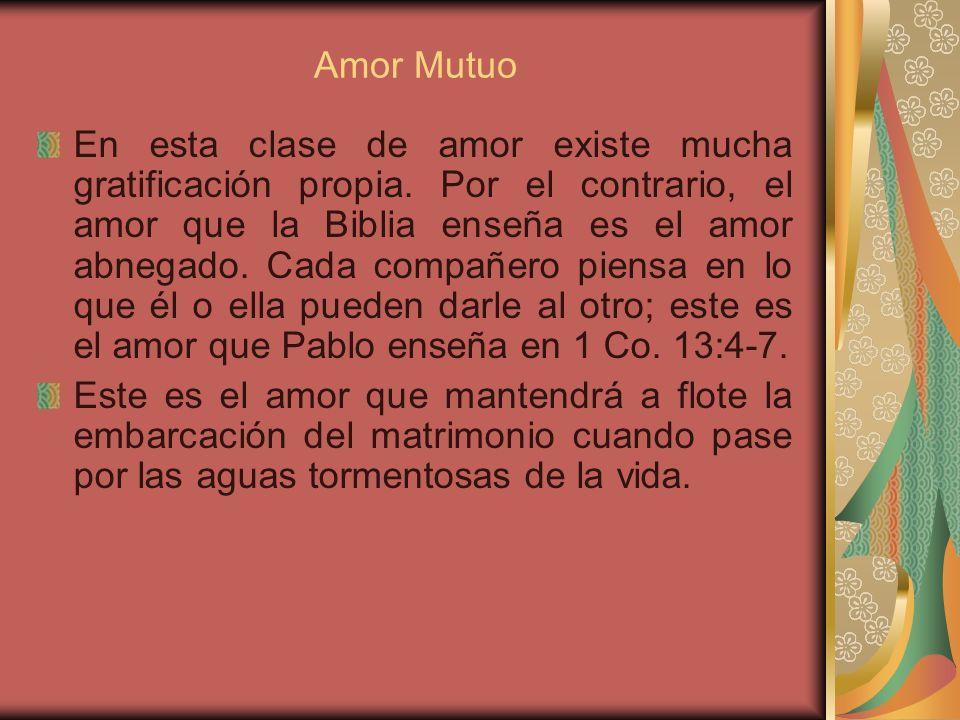 Amor Mutuo La Biblia ordena al esposo y a la esposa que se amen mutuamente. Ef. 5:25; Tito 2:4. Si una pareja piensa que su matrimonio ha cesado por q