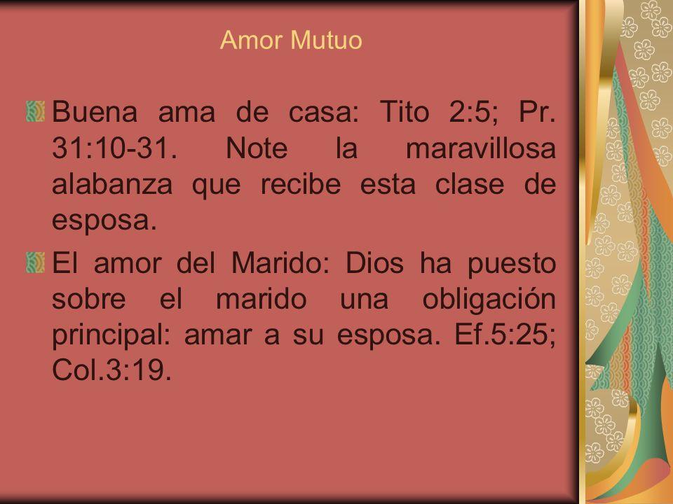 Amor Mutuo En esta clase de amor existe mucha gratificación propia. Por el contrario, el amor que la Biblia enseña es el amor abnegado. Cada compañero