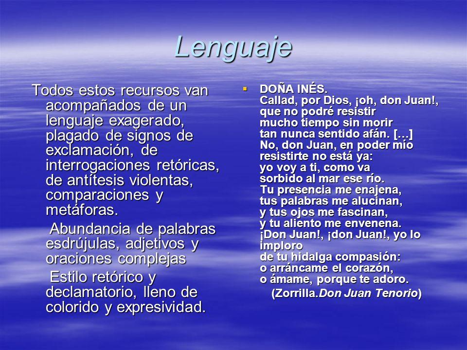 Lenguaje Todos estos recursos van acompañados de un lenguaje exagerado, plagado de signos de exclamación, de interrogaciones retóricas, de antítesis v