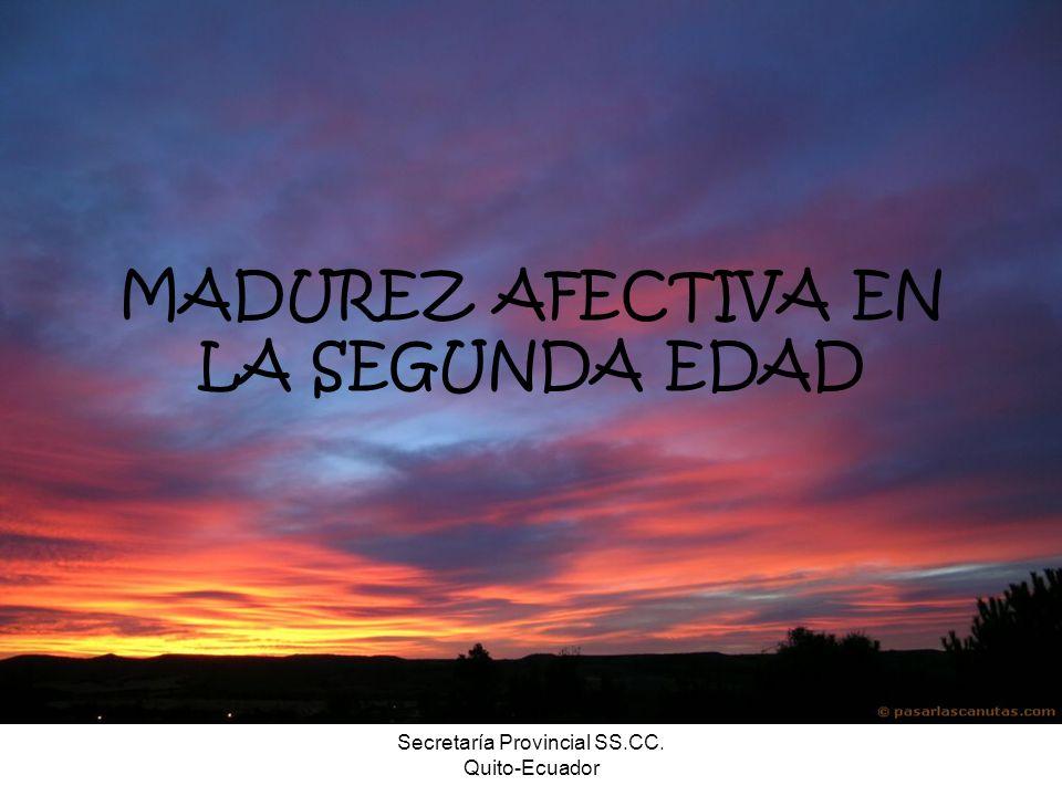 Secretaría Provincial SS.CC. Quito-Ecuador MADUREZ AFECTIVA EN LA SEGUNDA EDAD