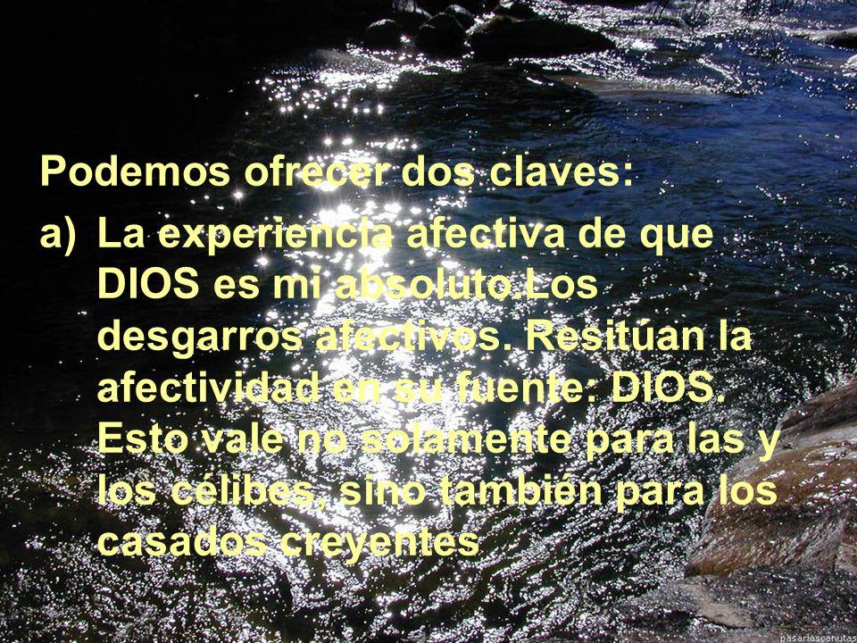 Secretaría Provincial SS.CC. Quito-Ecuador Podemos ofrecer dos claves: a)La experiencia afectiva de que DIOS es mi absoluto.Los desgarros afectivos. R