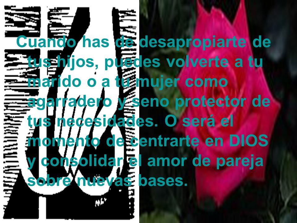 Secretaría Provincial SS.CC. Quito-Ecuador Cuando has de desapropiarte de tus hijos, puedes volverte a tu marido o a tu mujer como agarradero y seno p