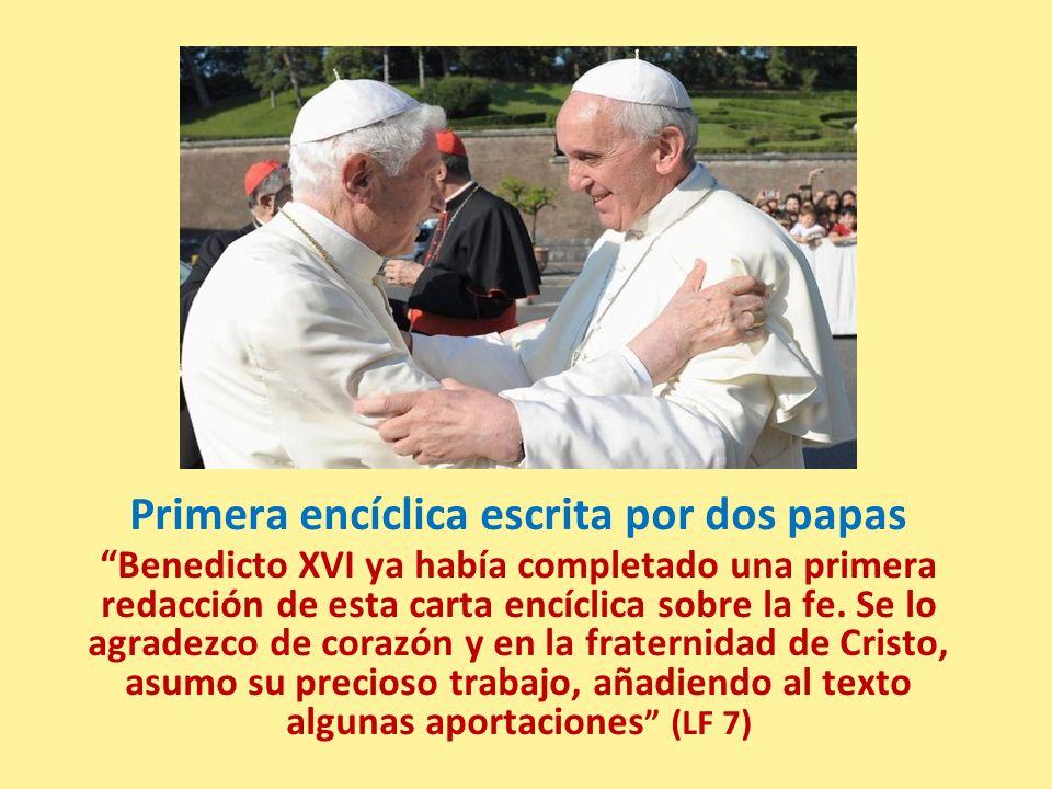 Primera encíclica escrita por dos papas Benedicto XVI ya había completado una primera redacción de esta carta encíclica sobre la fe. Se lo agradezco d