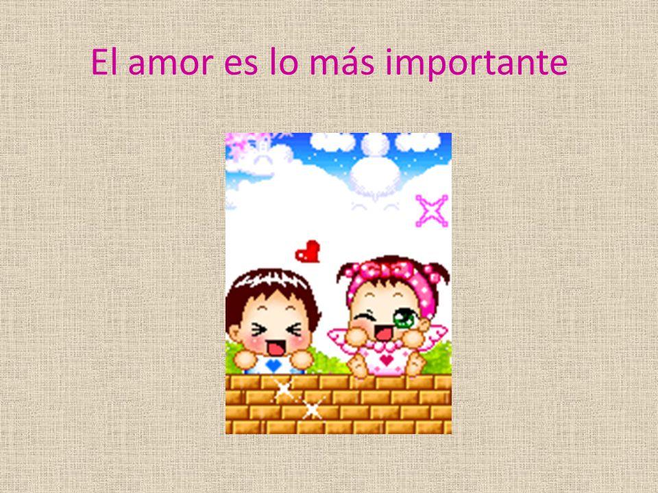 El amor es lo más importante