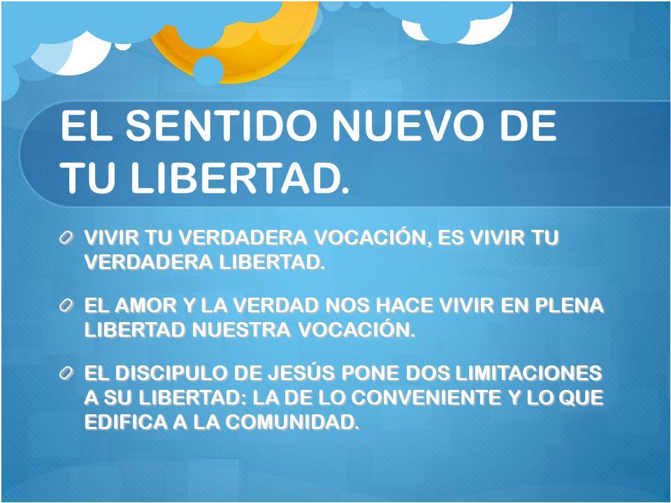 EL SENTIDO NUEVO DE TU LIBERTAD.VIVIR TU VERDADERA VOCACIÓN, ES VIVIR TU VERDADERA LIBERTAD.