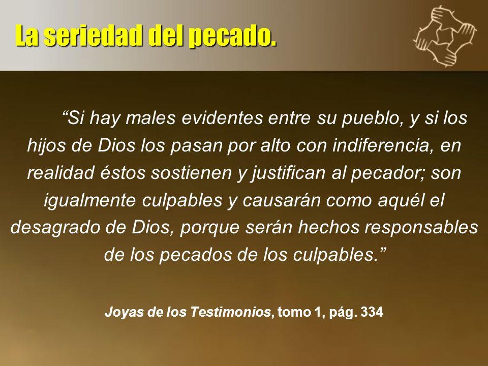 Si hay males evidentes entre su pueblo, y si los hijos de Dios los pasan por alto con indiferencia, en realidad éstos sostienen y justifican al pecado