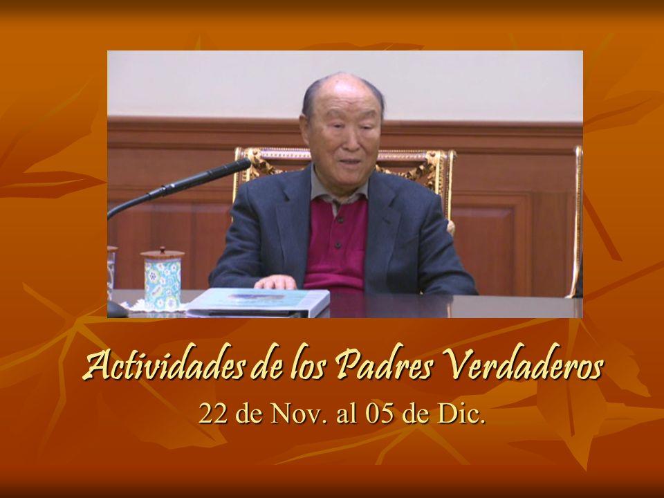 Actividades de los Padres Verdaderos 22 de Nov. al 05 de Dic.